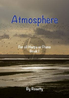 Rosetty Atmosphere Book 1 for All Harps or Piano (Earth - Water - Emotions)