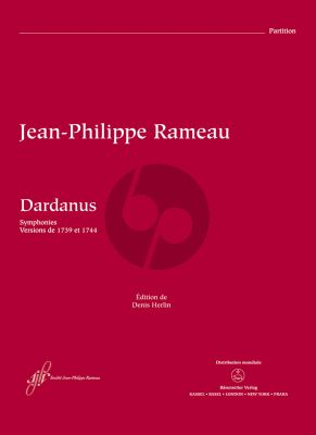 Rameau Dardanus RCT 35 A, 35 B Score (Tragédie in one prologue and 5 acts Symphonies / Versions from 1739 and 1744)