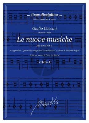 Caccini Le Nuove Musiche Vol. 1 Voice and Bc (Edited by Alessandro Bares (musical part) and Federico Kaftal text)