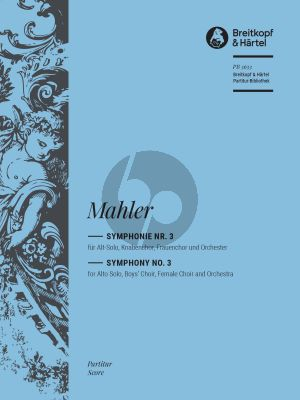 Mahler Symphony No. 3 - Final Version 1906 Alto solo-Boy's Choir-Female Choir and Orchestra (Full Score) (edited by Christian Rudolf Riedel)