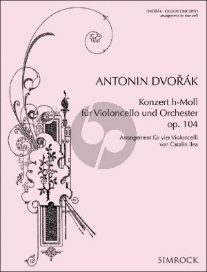 Dvorak Cello Concerto Op. 104 for 4 Cellos (Score/Parts) (transcr. by Catalin Ilea)