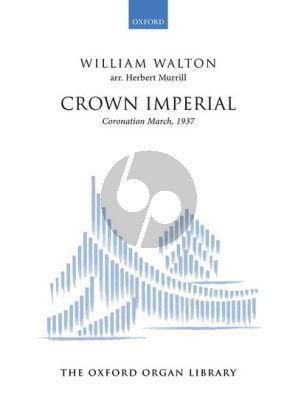 Walton Crown Imperial for Organ (Coronation March, 1937) (arr. Herbert Murrill)