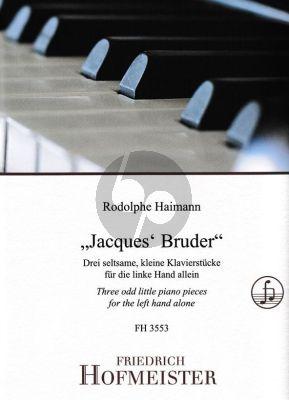 Haimann Jacques Bruder 3 Klavierstücke für die linke Hand allein