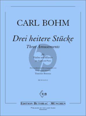 """Bohm 3 heitere Stücke aus """"Amusements"""" Violine und Klavier"""