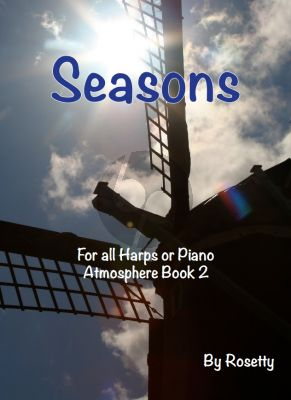 Rosetty Atmosphere Book 2 for All Harps or Piano (Seasons Spring - Summer - Autumn - Winter)