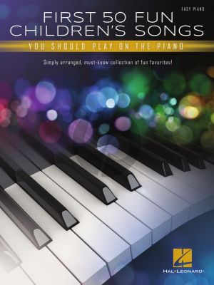 First 50 Fun Children's Songs You Should Play on Piano