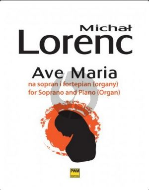 Lorenc Ave Maria form the film Provocateur Soprano Voice and Piano or Organ (English/Polish)