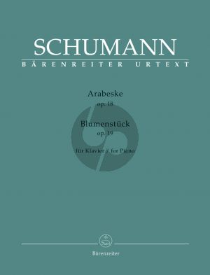 Schumann Arabeske Op. 18 and Blumenstück Op. 19 for Piano (edited by Holger M. Stüwe)