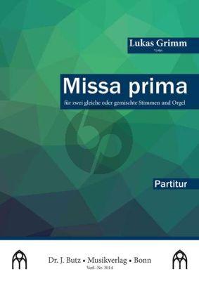 Grimm Missa Prima fur zwei gleiche oder gemischte Stimmen und Orgel (Partitur)