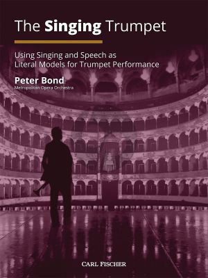 Bond The Singing Trumpet (Using Singing and Speech as Literal Models for Trumpet Performance)