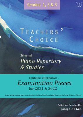 Album Teachers' Choice Selected Piano Repertory & Studies 2021 & 2022 Grades 1-3 (Edited and annotated by Josephine Koh)