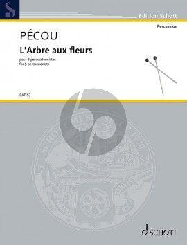 Pecou L'Arbre aux fleurs for 5 Percussionists (Score/Parts)