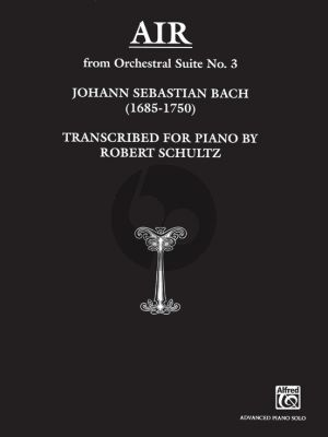 Bach Air from Orchestral Suite No. 3 for Piano Solo (Transcribed by Robert Schultz) (Advanced Level)