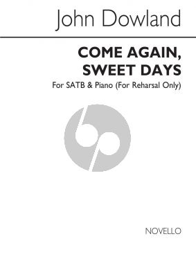 Dowland Come Again Sweet Days SATB with Piano for Rehearsal Only