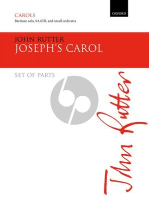 Rutter Joseph's Carol for Baritone Solo, SAATB, & Small Orchestra Set of Parts (Orchestration: Fl, Ob, Cl, Bsn, Hp, Strings)