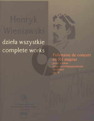 Wieniawski Polonaise de Concert Op.4 D-Major for Violin and Piano (Edited by Irena Poniatowska)