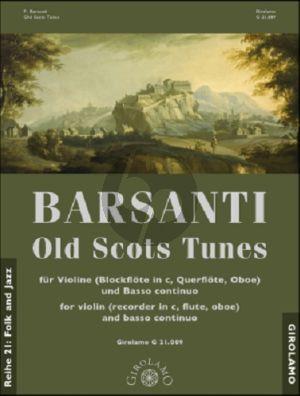 Barsanti Old Scots Tunes fur Violine (Blockflöte in C, Querflöte, Oboe) und Bc Partitur und 2 Spielpartituren (Herausgegeben von Franz Müller-Busch) (Generalbassaussetzung von Yo Hirano)