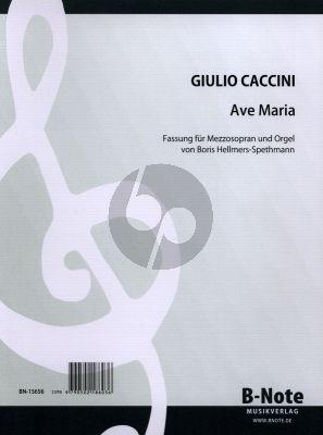 Caccini Ave Maria fur Mezzosopran und Orgel (Fassung von Boris Hellmers-Spethmann)