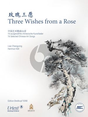 3 Wishes from a Rose SATB and Piano (16 Selected Chinese Art Songs) (edited by Liao Changyong and Hartmut Höll)