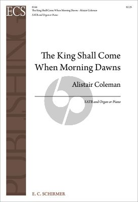 Coleman The King Shall Come When Morning Dawns for SATB and Organ or Piano