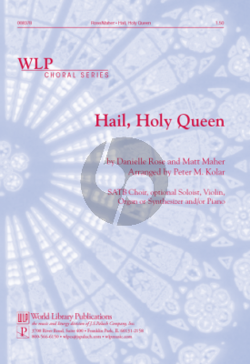 Rose Maher Hail, Holy Qeen SATB Choir Optional Soloist, Violin, Organ or Synthesiser and/or Piano (Arranged by Peter M. Kolar)
