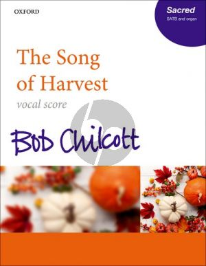 Chilcott The Song of Harvest SATB and Organ