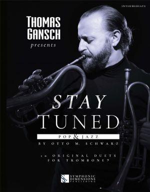 Schwarz Thomas Gansch presents Stay Tuned Pop & Jazz 2 Trombones (BC)
