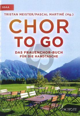 Chor to go SSAA (Das Frauenchorbuch fur die Handtasche) (Tristan Meister - Pascal Martine)