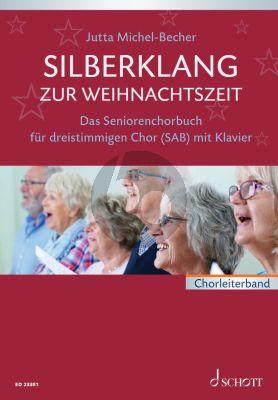 Silberklang zur Weihnachtszeit SAB Chor mit Klavier Chorleiterband (Das Seniorenchorbuch) (arr. Jutta Michel-Becher)