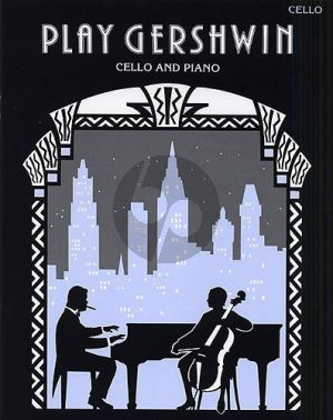 Play Gershwin Violoncello-Piano (Gout)