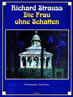 Strauss Die Frau ohne Schatten Op. 65 Vocal Score (germ.)