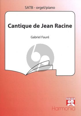 Faure Cantique de Jean Racine Op.11 SATB-Piano (Orgel)