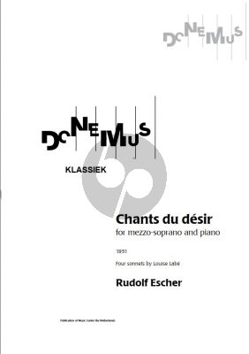 Escher Chants du Desir for Mezzo Soprano and Piano (Four Sonnets by Louise Labé, 1951)