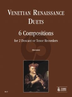 Venetian Renaissance Duets for 2 Descant or Tenor Recorders (edited by Andrea Bornstein)