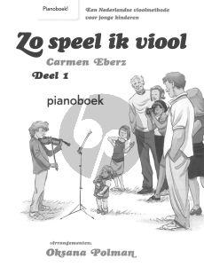 Eberz Zo Speel ik Viool Vol.1 (LET OP!! PIANOBEGELEIDING bij de vioolmethode) (Methode voor jonge kinderen)