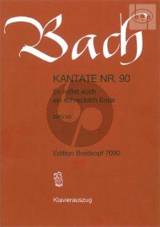 Bacg Kantate No.90 BWV 90 - Es reisset euch ein schrecklich Ende (Deutsch) (KA)