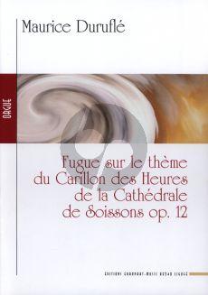 Durufle Fugue sur le Theme du Carillon des Heures de la Cathedrale de Soissons Op.12 Orgue