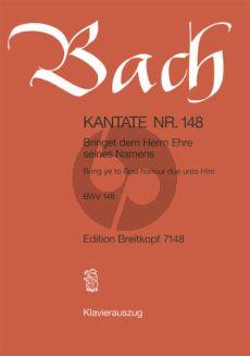 Bach Kantate No.148 BWv 148 - Bringet dem Herrn Ehre sienes Namens (Bring ye to God honour due unto Him) (Deutsch/Englisch) (KA)