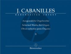 Cabanilles Selected Works for Organ Vol.2 (edited by Miguel Bernal Ripoll and Gerhard Doderer)