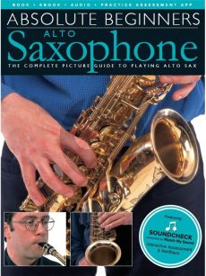 Absolute Beginners - Alto Saxophone (The Complete Picture Guide to Playing Alto Sax) (Book with Audio online)