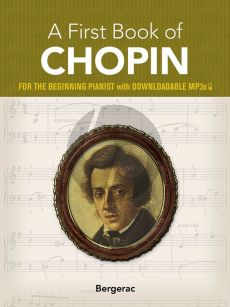 Chopin A First Book of Chopin 23 Favorite Pieces in Easy Piano Arrangements (for the Beginning Pianist with Downloadable MP3s) (arranged by Bergerac)