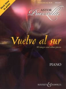 Piazzolla Vuelvo al Sur for Piano Solo (10 Tangos and other Pieces)