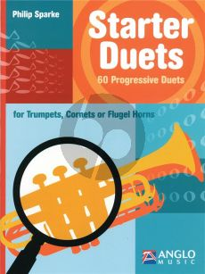 Sparke Starter Duets 60 Progressive Duets for Trumpets, Cornets or Flugel Horns (very easy to easy)