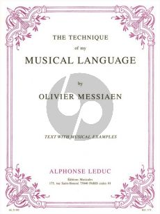 Messiaen Technique of My Musical Language (Complete) (Text with Musical Examples)
