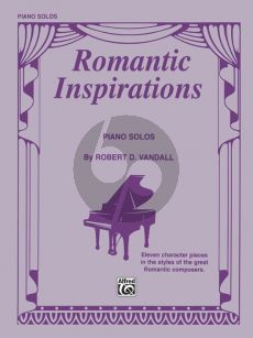 Vandall Romantic Inspirations Piano (11 Character Pieces in the Styles of the Great Romantic Composers) (Early Intermediate)