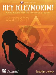 Johow Hey Klezmorim! Clarinet and Piano (16 new Klezmer Melodies) (Book with Audio online)