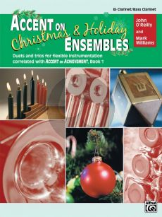 Accent on Christmas & Holiday Ensembles Clarinet - Bass Clarinet (Duets and Trios for Flexible Instrumentation)
