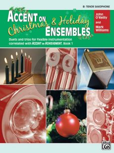 Accent on Christmas & Holiday Ensembles Tenor Saxophone (Duets and Trios for Flexible Instrumentation)