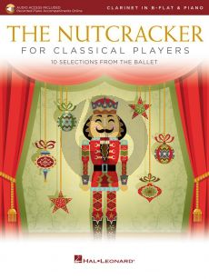 Tchaikovsky The Nutcracker for Classical Players Clarinet and Piano (Book with Audio online)