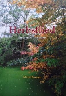 Brussee Herbstlied Soprano and Piano (on a poem by Siegfried August Mahlmann)